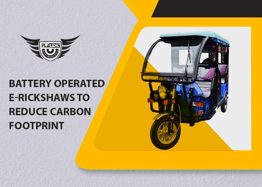 Battery Operated E-Rickshaws To Reduce Carbon Footprint